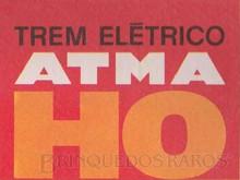 Brinquedos antigos -  - Logotipo Atma Paulista impresso nas Caixas dos seus Trens Elétricos Década de 1970