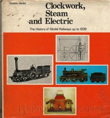 Brinquedos antigos -  - Clockwork, Steam and Electric, The History of Model Railways up 1939. Autor: Gustav Reder. Editora: Ian Allan. Londres, 1972